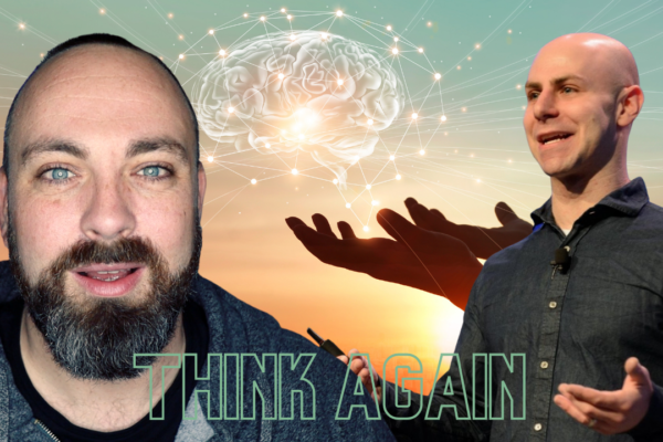Think Again by Adam Grant: Book Review